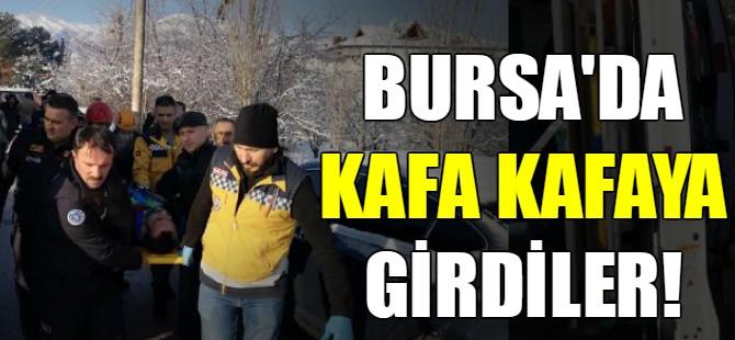 Bursa'da kafa kafaya girdiler!