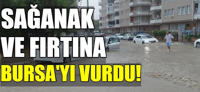 Sağanak ve fırtına Bursa'yı vurdu