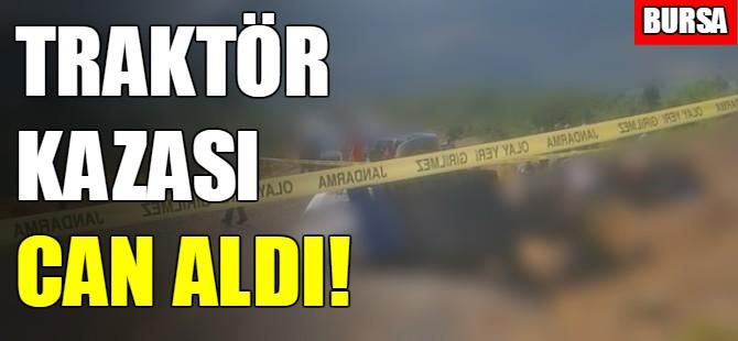 Bursa'da traktör kazaları: 1 ölü 1 yaralı