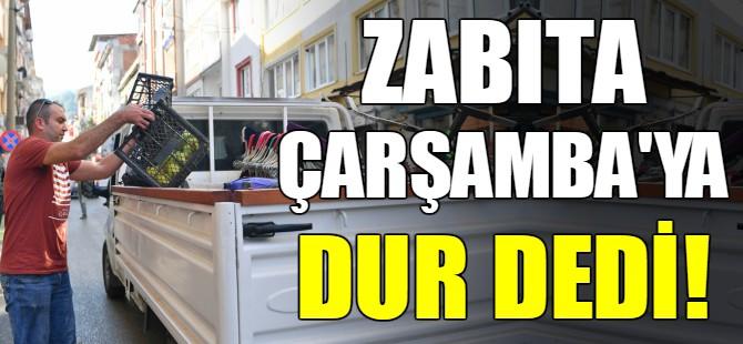 Bursa'da zabıta Çarşamba bölgesinde!