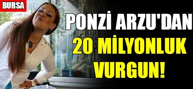 Ponzi Arzu'dan büyük vurgun