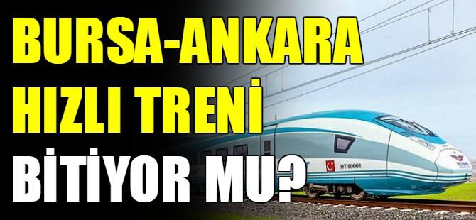 Ankara Bursa hızlı treni 2020 sonunda bitebilir