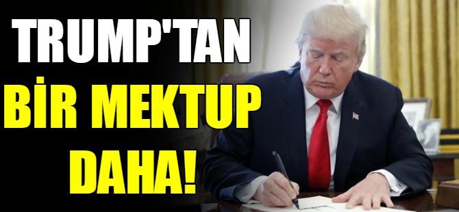 Trump'tan bir mektup daha!