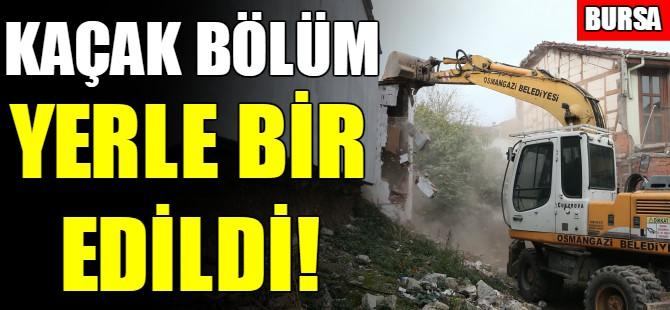 Bursa'da kaçak yapı yıkıldı