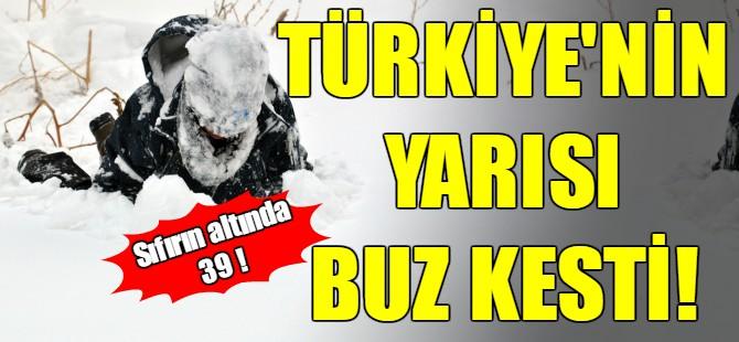 Türkiye'nin yarısı buz kesti!