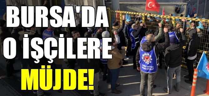 Bursa'da o işçilere müjde!