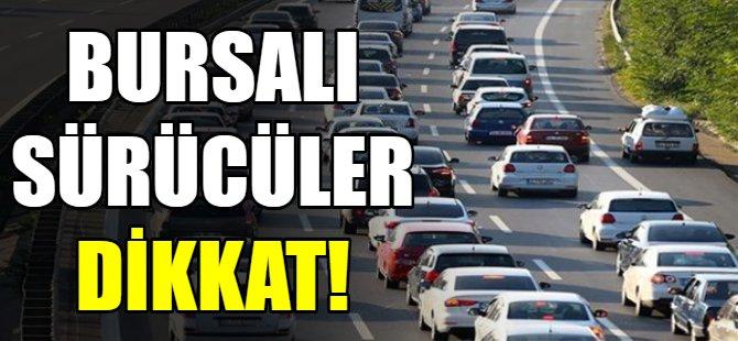 O yollar trafiğe kapatılacak!
