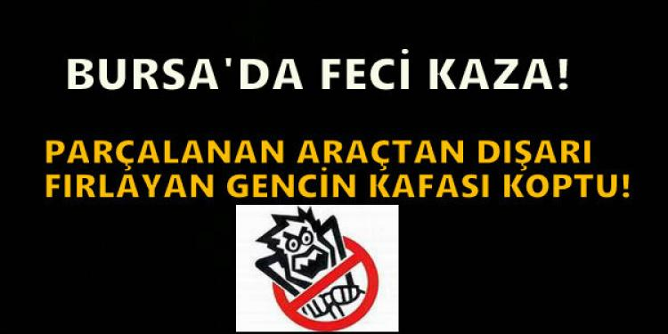 Bursa'da aşırı hız can aldı!