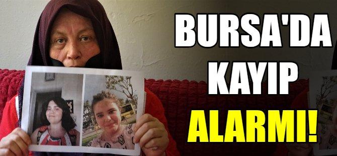 Bursa'da kayıp alarmı!
