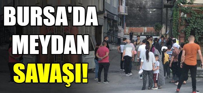 Bursa'da meydan savaşı!