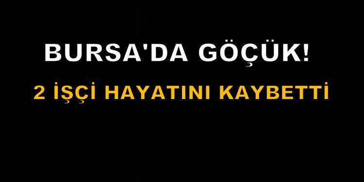 Bursa'da göçük faciası
