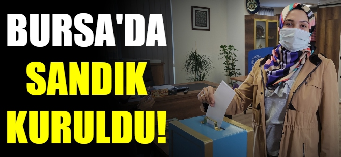 Bursa'da sandık kuruldu