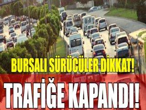 Bursalılar dikkat! Trafiğe kapatıldı!