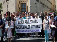 Bursalı kadınlar adalet istiyor!