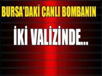 Bursa'daki canlı bombanın 2 valizinde...