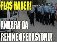 Ankara'da rehine operasyonu.