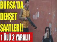 Bursa'da dehşet! 1 ölü 2 yaralı