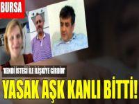 Bursa'da yasak aşk kanlı bitti!