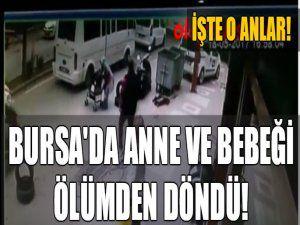 Bursa'da anne ve bebeği ölümden döndü! İşte O anlar!