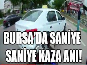 Bursa'da saniye saniye kaza anı!